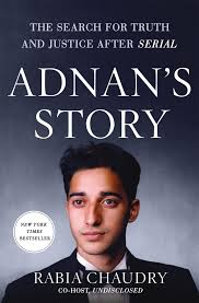 adnan s story the search for and justice after serial