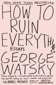 Barnes And Noble West Farms Mall How To Ruin Everything Essays By George Watsky Paperback