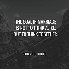 wedding quotes together marriage quote the goal in marriage is not to think a like but