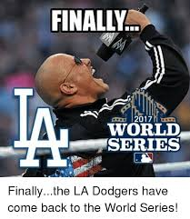 La Dodgers Memes - finally 2017 world series dodgers meme on esmemes com