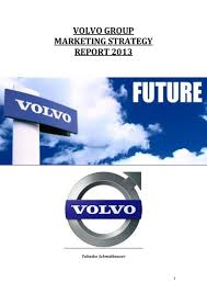 volvo group global report on volvo marketing strategy