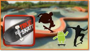 apk true skate true skate apk version for android 2018