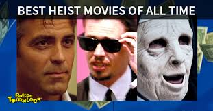 75 best heist movies of all time u003c u003c rotten tomatoes u2013 movie and tv