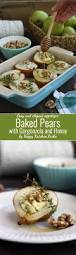 easy thanksgiving recipes desserts best 25 baked pears ideas only on pinterest pear pear dessert
