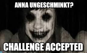 Anna Meme - anna ungeschminkt pon rightxd en google decian meme on memegen
