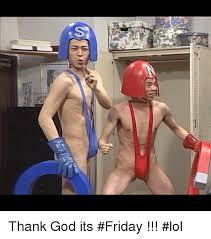 Thank Fuck Its Friday Meme - s thank god its friday lol friday meme on sizzle