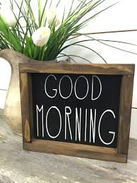 good morning wood sign rustic wood sign rustic home decor