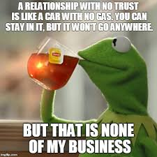 No Trust Meme - but thats none of my business meme imgflip