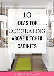 space above kitchen cabinets ideas decorating above kitchen cabinets 10 ways classic style