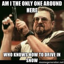 Driving In Snow Meme - mrw people are afraid of driving in the snow imgur