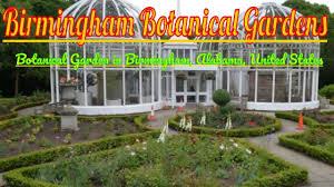 Botanical Gardens In Birmingham Al Visiting Birmingham Botanical Gardens Botanical Garden In
