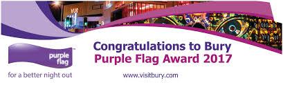 Purple Flag Bury Flies The Purple Flag For Third Year Running Bury Council