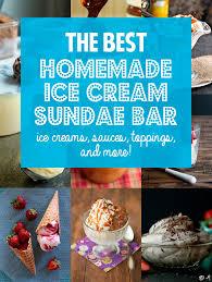 sundae bar toppings how to the best homemade ice cream sundae bar blog noshon it