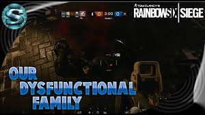 our dysfunctional family ep 42 rainbow six siege youtube