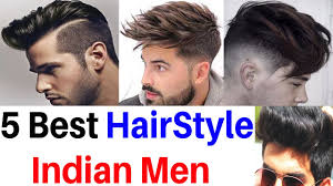 5 best hairstyles for men 2017 in india new hairstyles youtube