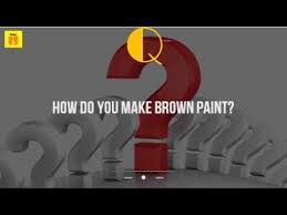how do you make brown paint youtube