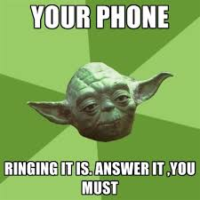 Answer Your Phone Meme - your phone ringing it is answer it you must create meme