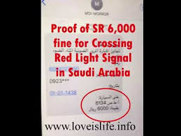 passing red light ticket proof of sr 6 000 fine for crossing red light signal in saudi arabia