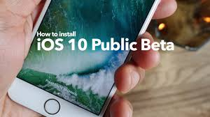 how to install ios 10 public beta on your eligible iphone ipad