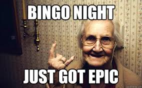 Grandma Internet Meme - speaking of epic bingo boy inc