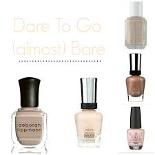 dare to go almost bare with neutral nail polish babble