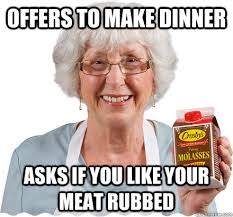 Funny Nasty Memes - offers to make dinner asks if you like your meat rubbed nasty