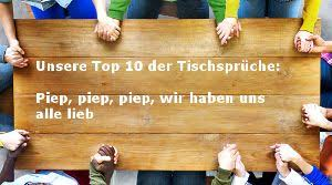 tischsprüche unsere top 10 der tischsprüche piep piep piep wir haben uns