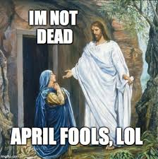 Jesus Easter Meme - happy easter everyone he is risen imgflip