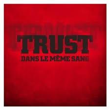 Le Meme Sang - trust dans le m礫me sang 礬coute gratuite et t礬l礬chargement mp3