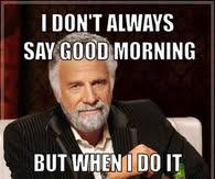 Memes Good Morning - good morning memes pictures photos images and pics for facebook