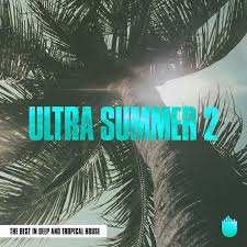 tropical photo album ultra summer 2 the best in and tropical house by various