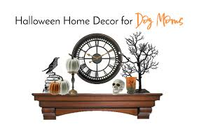 halloween home decor for dog moms the everyday dog mom