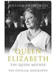 biography for mother queen elizabeth the queen mother the official biography by william