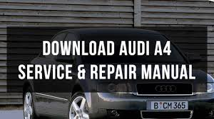download audi a4 service u0026 repair manual youtube