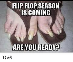 Meme Flip - flip flop season is coming are you readyp dv6 meme on me me