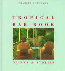 tropical bar book drinks u0026 stories charles schumann gunter