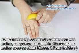 enlever odeur de cuisine l astuce qui marche pour éliminer les odeurs sur les mains facilement