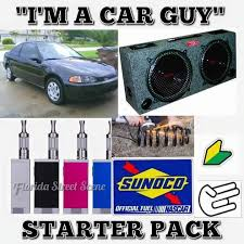 Car Guy Meme - we get it you vape sorry for the stupid starter packs meme