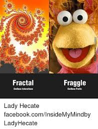 Fraggle Rock Meme - my fractal experiment fractal meme on me me