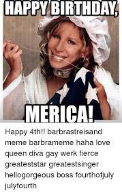 Happy Birthday Gay Meme - happy birthday merica happy 4th barbrastreisand meme barbrameme