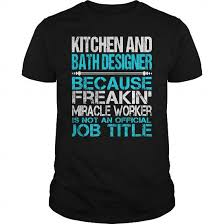 kitchen and bath designer t shirts hoodie sweatshirt pin t shirts
