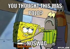 Spongebob Polo Meme - image spongebob sweater meme generator you thought this was polo