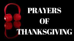 thanksgiving prayers prayers of thanksgiving prevailing prayer podcast youtube