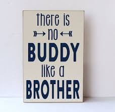 there is no buddy like a brother wood sign nursery decor