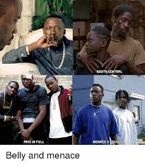 Paid In Full Meme - belly paid in full south central menace society belly and menace