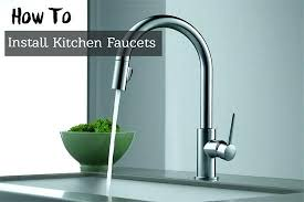 installing a new kitchen faucet fantastic installing kitchen faucet changing kitchen sink pipes