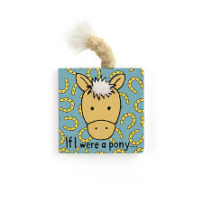 baby books online buy if i were a pony board book online at jellycat