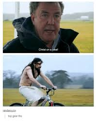 Top Gear Memes - randaroyce top gear tho christ on a bike top gear meme on me me