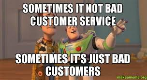 Buzz And Woody Memes - sometimes it not bad customer service sometimes it s just bad