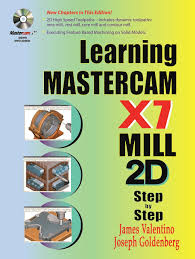 learning mastercam x7 mill 2d step by step james valentino